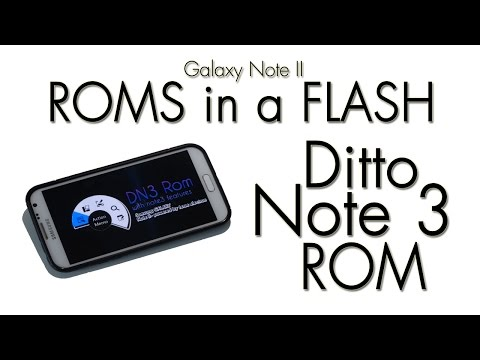 Galaxy Note II ROMS in a FLASH (Ditto Note 3))
