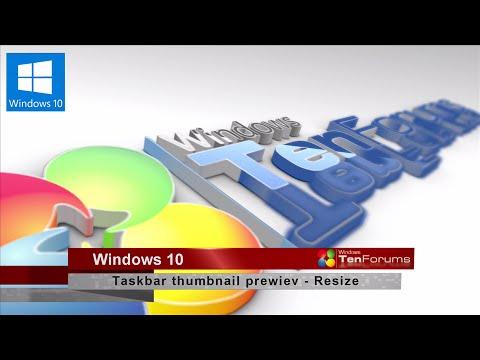 Windows 10 Taskbar Thumbnail Preview -Resize