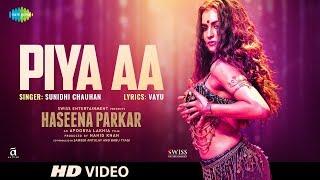 Piya Aa | Haseena Parkar | Shraddha Kapoor | Sunidhi Chauhan | Siddhanth | Sarah Anjuli