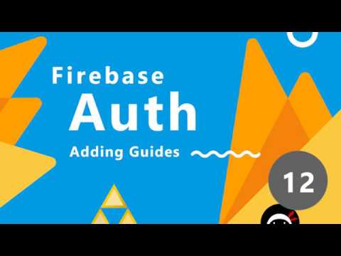 Firebase Auth Tutorial #12 - Adding Guides