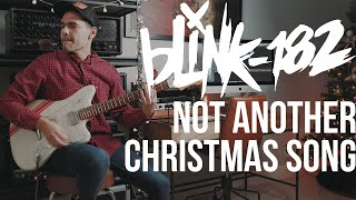 Blink-182 - Not Another Christmas Song (Guitar Cover)