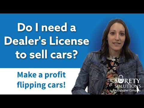 Do I Need A Dealer's License To Sell Cars?