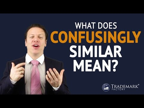 What Does Confusingly Similar Mean ?| Trademark Factory® FAQ