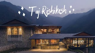 Taj Rishikesh Resort \u0026 Spa, Uttarakhand || Nilfa Travel Cinematic Vlogs