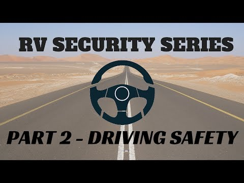 RV Driving Safety -  Safety and Security Series Part 2