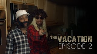 The Vacation: Episode 2 | The Kitchen