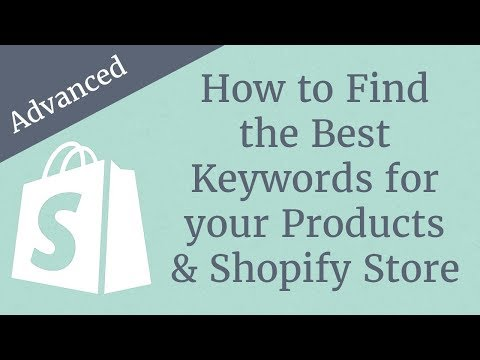 How to Find the Best Keywords for your Products & Shopify Store