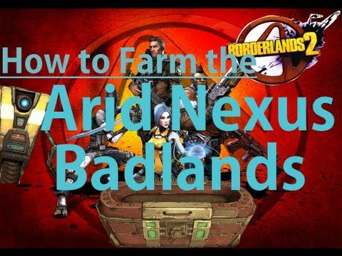 Borderlands 2 - How to Farm in the Arid Nexus Badlands