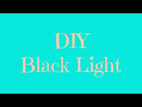 DIY Black Light!
