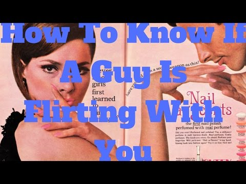 How To Know If A Guy Is Flirting With You