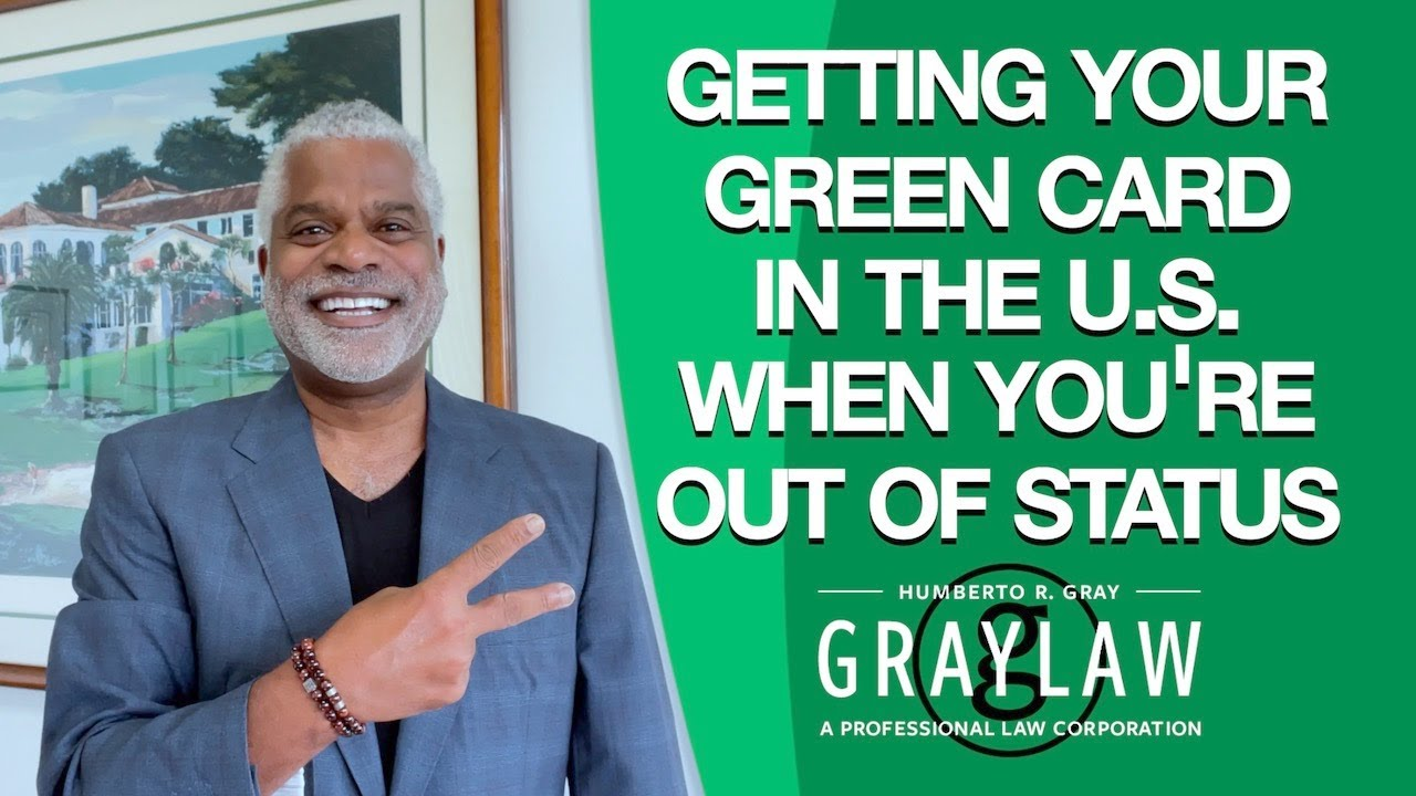 How to Adjust to Green Card in the U.S. When You Fall Out of Status - GrayLaw TV