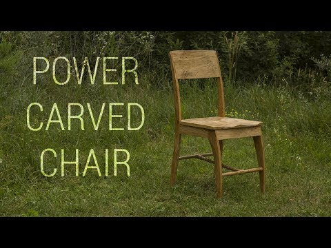 Fine Woodworking and Power Carving? Making a Wooden Chair