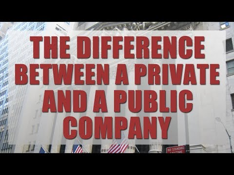 THE DIFFERENCE BETWEEN A PRIVATE AND A PUBLIC COMPANY