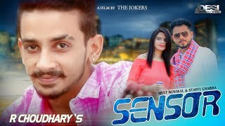 Latest Punjabi Songs 2017 || Sensor || R Choudhary || New Punjabi Songs 2017
