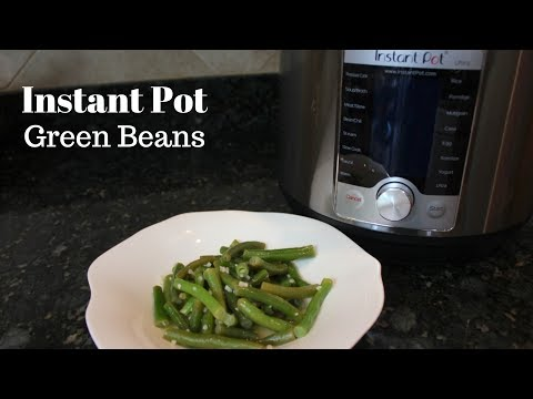 Instant Pot Garlic Green Bean Recipe: How To Cook Green Beans In a Pressure Cooker