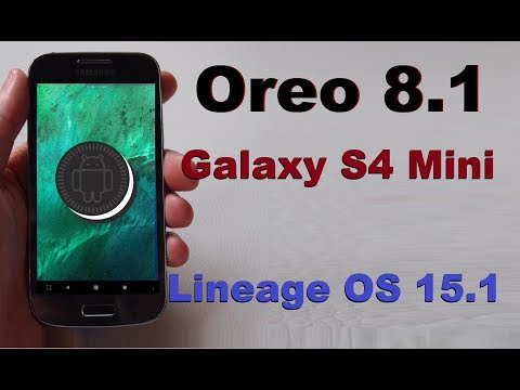 How to Update Android Oreo 8.1 in Samsung Galaxy S4 Mini(Lineage OS 15.1)Install and review