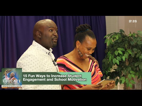 15 Fun Ways to Increase Student Engagement and School Motivation - Kantis Simmons (ETE: Ep15)