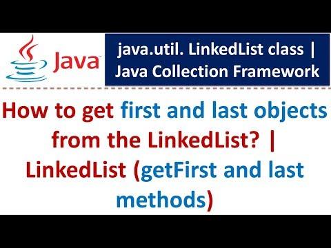 Java : Collection Framework : LinkedList (getFirst and last methods)