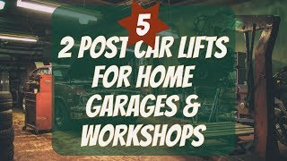 Five 2 Post Car Lifts for Home Garage