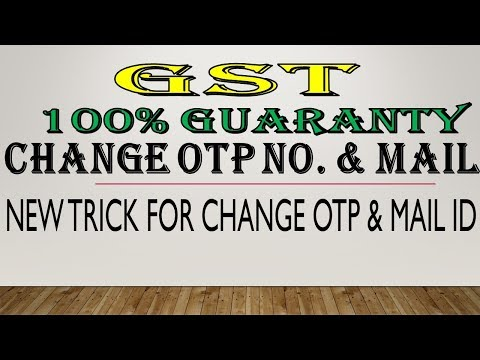 GST- 100% GUARANTY to Change Mobile No./E-mail id of Authorised Signatory on GST Website