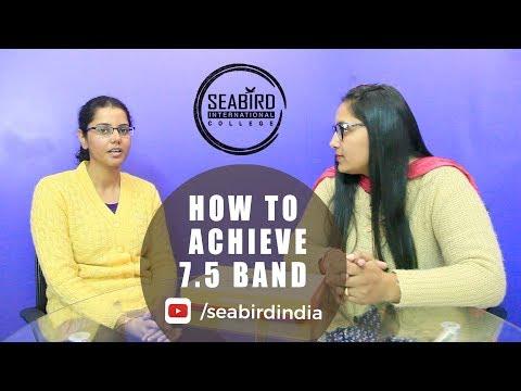 HOW TO ACHIEVE 7.5 BAND | Seabird International