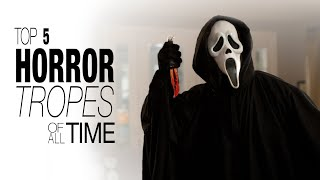 Top 5 Horror Tropes of All Time