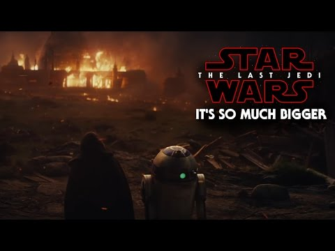 Star Wars The Last Jedi Trailer - It's So Much Bigger (Luke Skywalker)