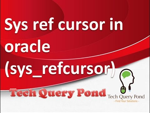 Oracle tutorial : sys_refcursor  in oracle pl sql (sys_refcursor)