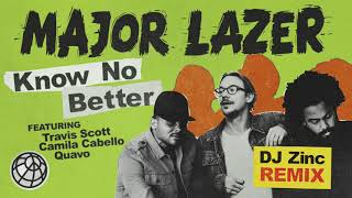 Major Lazer - Know No Better (feat. Travis Scott, Camila Cabello & Quavo) (DJ Zinc Remix)