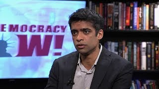 Anand Gopal: As US Continues Strikes in Afghanistan & Syria, Where is Coverage of Civilian Deaths?
