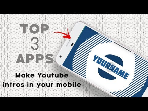 Top Apps to make Amazing YouTube Intros 2018 |Absolutely Free|Animate Text|