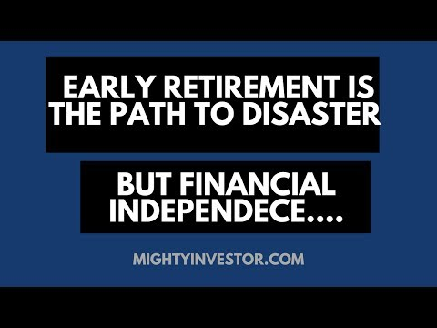 Financial Independence, Yes. Early Retirement, No!!!
