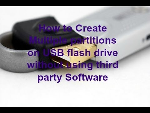 How to create  multiple partitions on usb flash drive