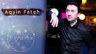 Aqsin Fateh - Vefasiz (Official Audio)