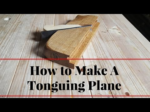 How to Make A Tonguing Plane for Tongue and Groove set