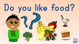 Do you like food? Song for kids. | Super English Kid! (Fruits, Vegetables, Meat, Dessert)
