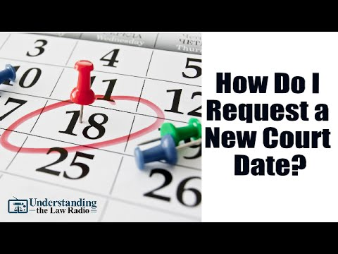How to Request a New Court Date