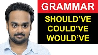 SHOULD HAVE, COULD HAVE, WOULD HAVE - English Grammar - How to Use Should