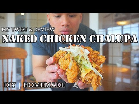 My Twist On Naked Chicken Chalupa & Review| MUKBANG | QT