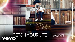 Prince Kaybee - Fetch Your Life (Audio) ft. Msaki