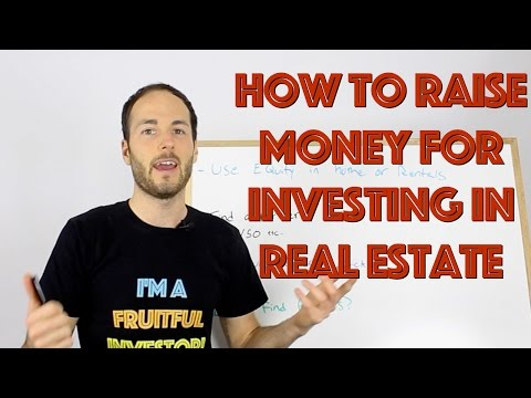 How To Raise Capital (Money) For Investing in Real Estate