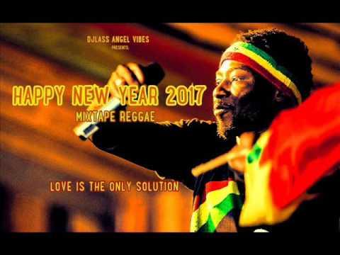 Happy New Year Mixtape 2017 Feat. Jah Cure, Morgan Heritage, Busy Signal, Sizzla, Romain Virgo
