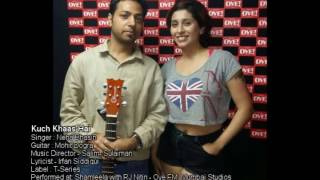 Kuch Khaas Hai  Neha Bhasin And Mohit Dogra  Unplugged