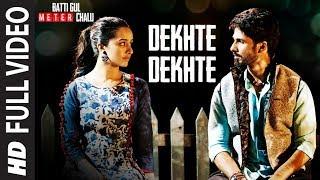 Dekhte Dekhte Full Song | Batti Gul Meter Chalu | Atif Aslam | Shahid K Shraddha K | Nusrat Saab
