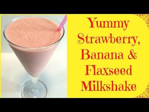 How to Make Strawberry, Banana & Flaxseed Milkshake