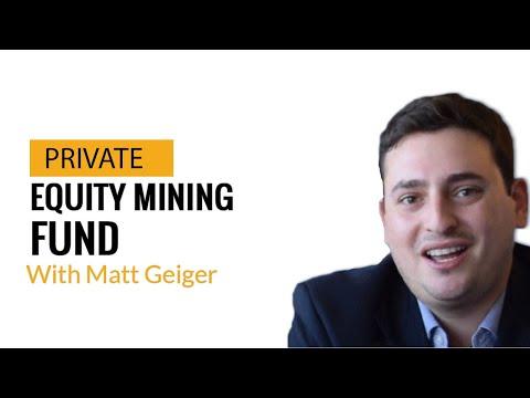 Episode 16: Matt Geiger - Private Equity Mining Fund