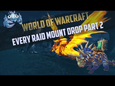 Every Soloable Raid Mount Drop Guide Part 2 - World of Warcraft - How To Get and Where!