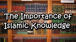 The Importance of Islamic Knowledge ᴴᴰ    Important Reminder