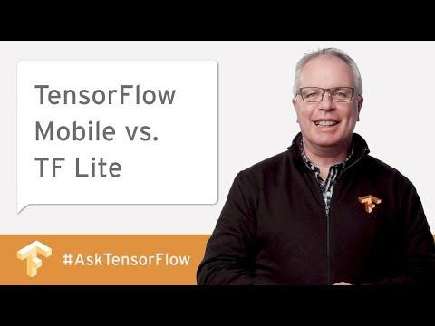 TensorFlow Mobile vs. TF Lite and More! #AskTensorFlow