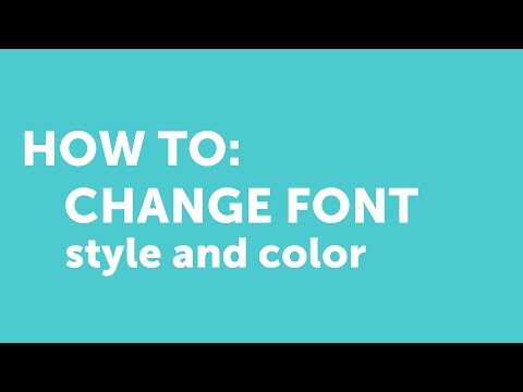 How to: Change Font Style and Color